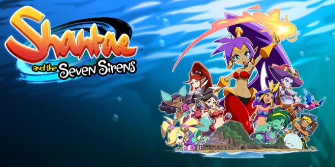 Shantae and the Seven Sirens will be released in 2020 instead of 2019