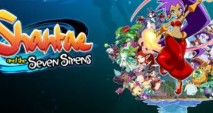 Physical editions of Shantae and the Seven Sirens for PS4 & Nintendo Switch will be available for pre-order on May 15